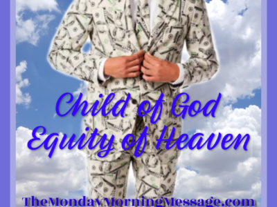 Child of God, Equity of Heaven 02-10-2020
