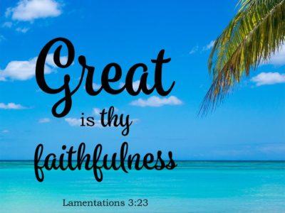Great is thy Faithfulness 4/20/20
